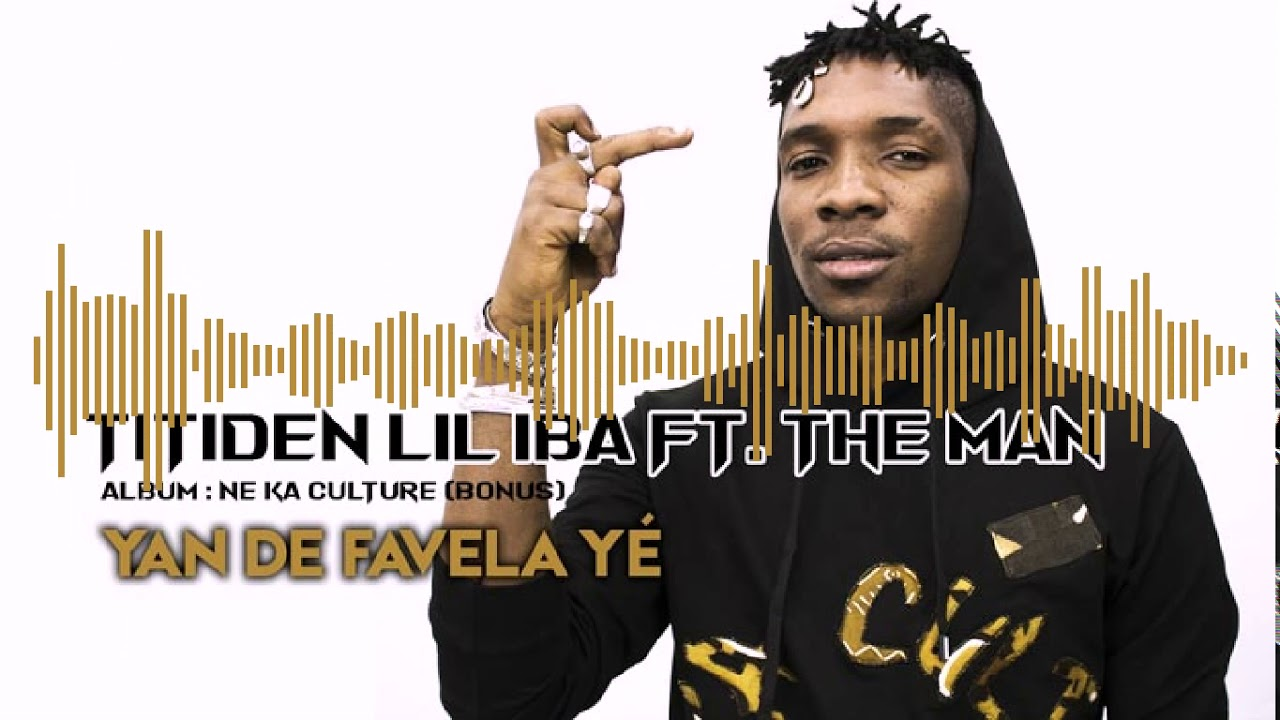 Titiden Lil Iba Ft The Man Yan De Favela Yé 2019