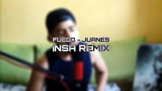 Fuego - Juanes (cover) INSA Remix