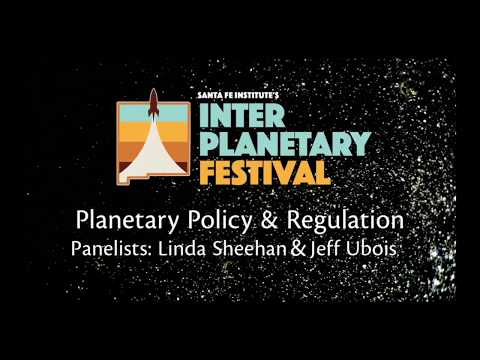 IP Fest 2018: Planetary Policy & Regulation