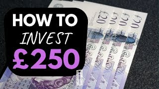 💸 How To Invest £250 - 2019 | Investing for beginners