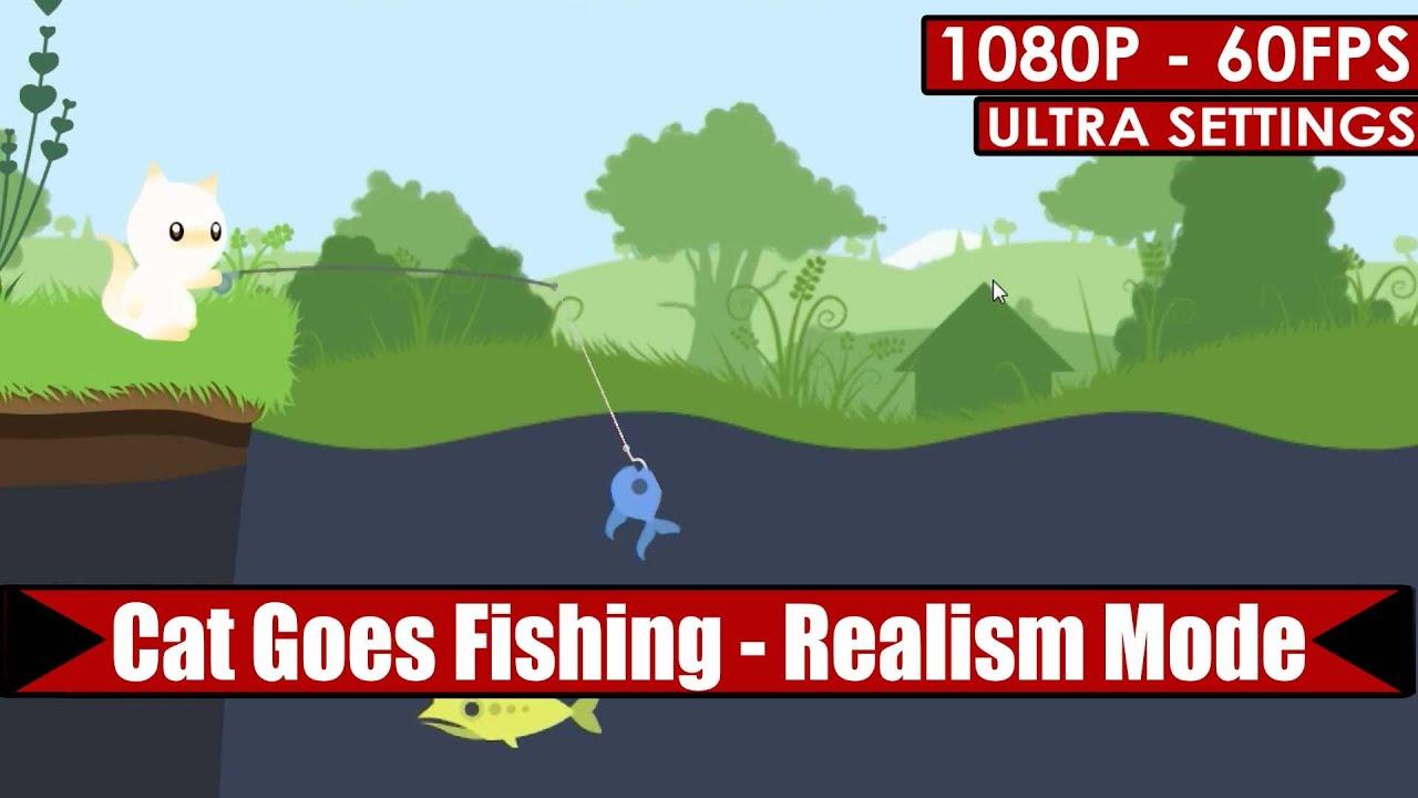 Cat Goes Fishing Realism Mode Gameplay Pc Hd 1080p
