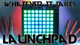 Whatever It Takes [Quaterhead Remix] Launchpad Cover + Project File
