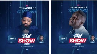 The AY Show with Woli Arole and Mr Hyenana