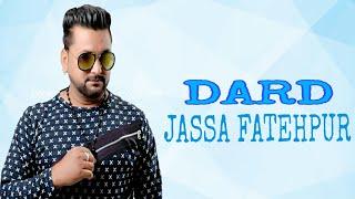 Dard (Full ) Jassa Fatehpur || Latest Punjabi Song 2018 || Rock Hill Music