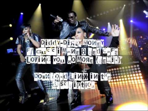 Diddy-Dirty Money f. Gucci & Red Cafe -- 'Loving You No More (Remix) (Download)