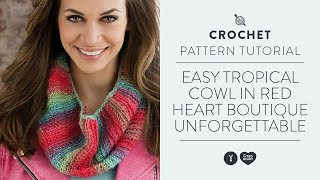Easy Tropical Cowl in Red Heart Boutique Unforgettable