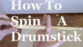How to Spin a Drum stick Tutorial. Drum stick twirl tutorial.  Drumstick spinning tutorial.