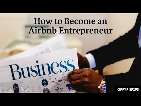 Airbnb Hosting EP 193: How to Become an Airbnb Entrepreneur