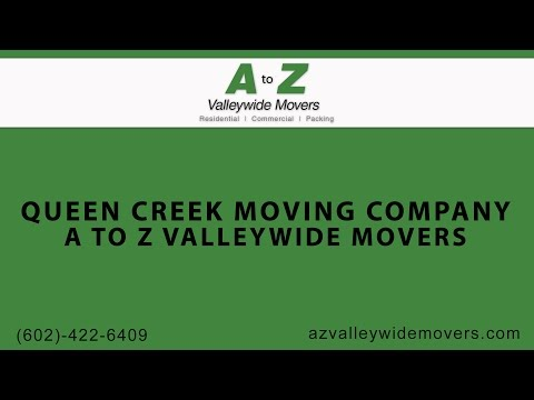 Queen Creek Moving Company | A to Z Valleywide Movers