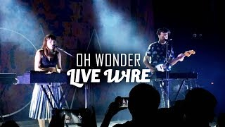Oh Wonder Live In Manila Live Wire