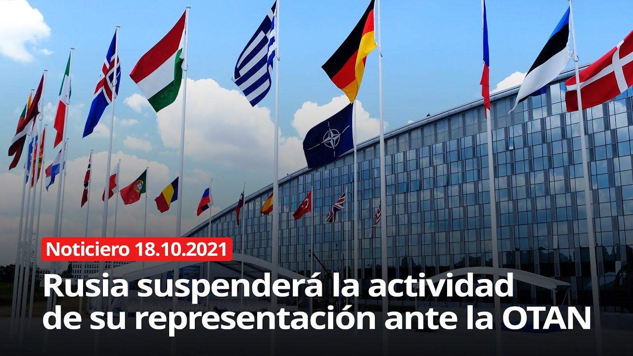 Download NOTICIERO 18/10/2021 - Rusia suspenderá la actividad de su representación ante la OTAN
