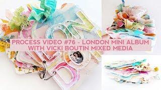 Process Video #76 - London Mini Album with Vicki Boutin Mixed Media
