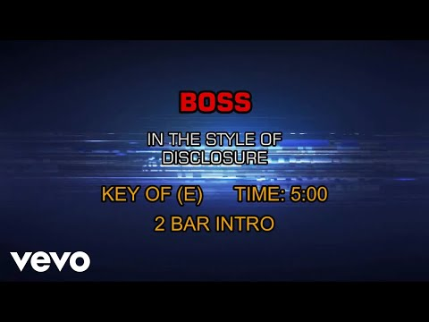 Disclosure - Boss (Karaoke)