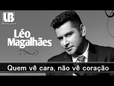 Quem vê cara, Não vê coração - Léo Magalhães 2013