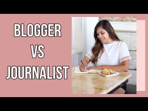 LIFE OF A JOURNALIST | Blogger vs Journalist