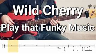 Wild Cherry - Play That Funky Music (Bass Cover) Tabs
