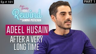 Adeel Husain In His First Candid Interview | Part I | Rewind With Samina Peerzada
