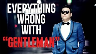 everything wrong with psy gentleman