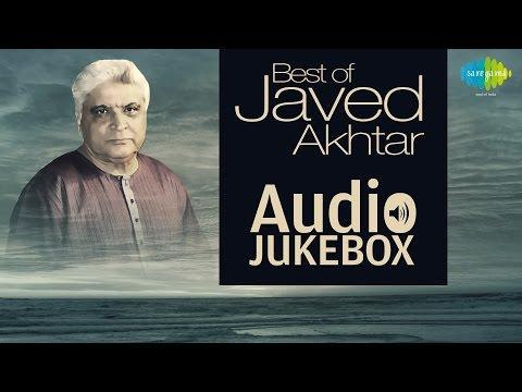 Best of Javed Akhtar | Ghazal Poet Hits | Audio Jukebox