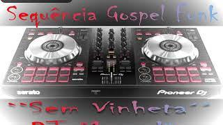 Sequência Gospel Funk 1``Sem Vinheta´´- DJ Marcelão