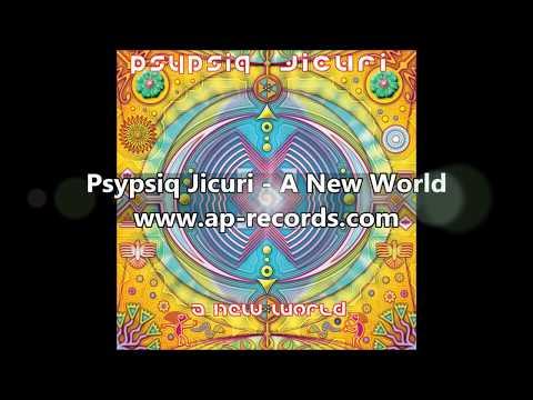 Psypsiq Jicuri - A New World