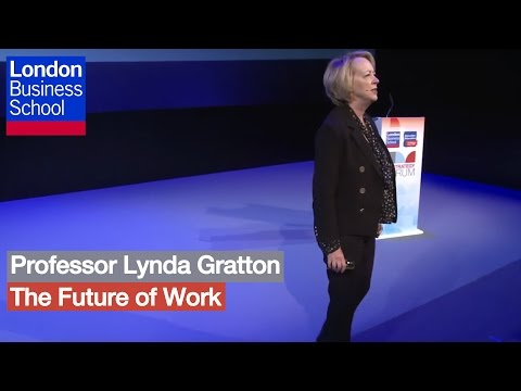 Professor Lynda Gratton - The future of work | London Business School