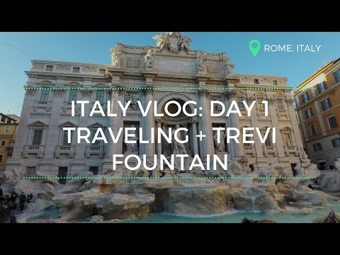 Italy 2017 | Day 1 | Rome | Traveling + Trevi Fountain