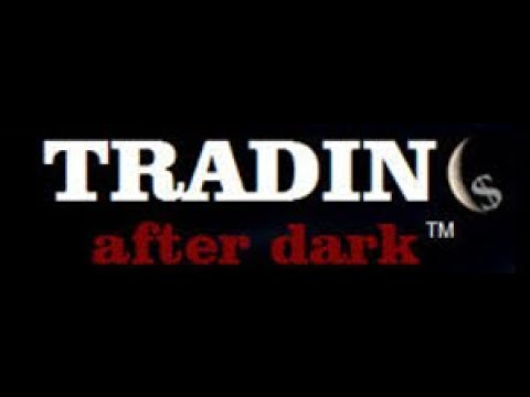 The Return of Trading After Dark - NKD 2-8-18