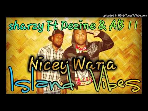 Sharzy Ft Dezine & AB11 - Nicey Wana (Pacific Music 2015)