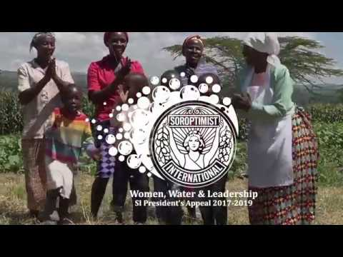 Being a Soroptimist - Women, Water & Leadership