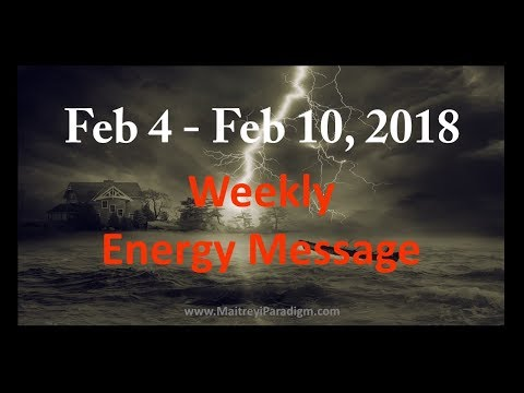 Conscious Living Weekly Energy Message for the week of Feb 4, 2018 thru Feb 10, 2018
