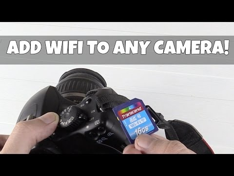 Add WiFi to any Camera with a WiFi SD card!