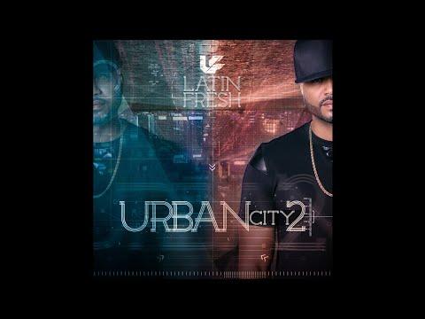 7. Latin Fresh - Baila Sola  - Urban City 2