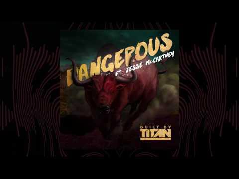 Built By Titan – Dangerous (ft. Jesse McCartney) [Official Audio]