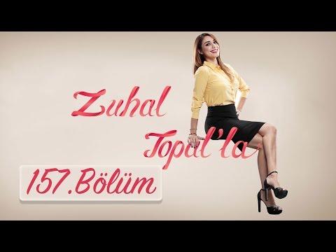 Zuhal Topal'la 157. Bölüm (HD) | 30 Mart 2017