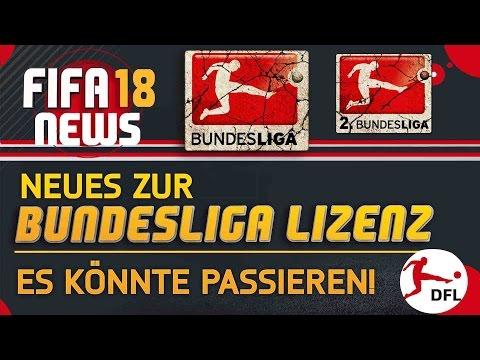 FIFA 18 - NEWS ● NEUES ZUR BUNDESLIGA LIZENZ - ES KÖNNTE PASSIEREN!
