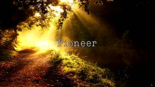Pioneer - The Band Perry (Lyrics)