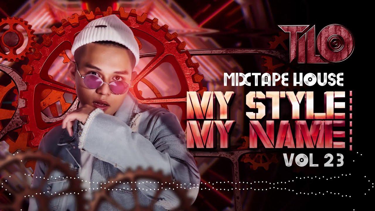 Mixtape House 132bpm - My Style My Name vol 23 - TILO Mix