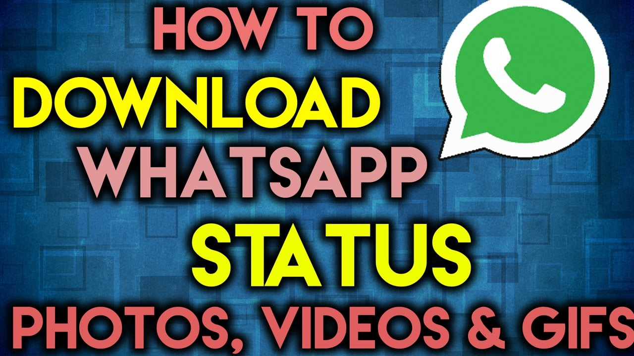 How To Download Whatsapp Status Images Videos Gifs