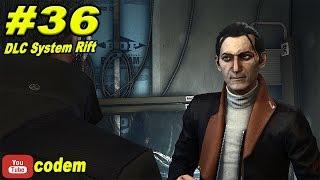 Играем в Deus Ex Mankind DividedЧасть 36DLC System RiftСтарые Друзья РЕГИСТРИРУЙСЯ И НАГИБАЙ КАК БАТЯ httpadsetbiz44472