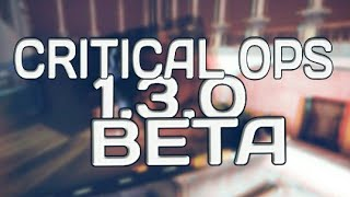 Critical Ops 1.3.0 Beta Version is Out Now New TDM Map+Vector+Tactical Axe & More !!!