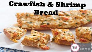 Easy Crawfish & Shrimp Bread Recipe