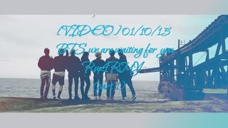 [VIDEO] 01/10/15 BTS we are waiting for you. RuARMY (part 1)