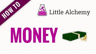 How to make MOΝEY in Little Alchemy