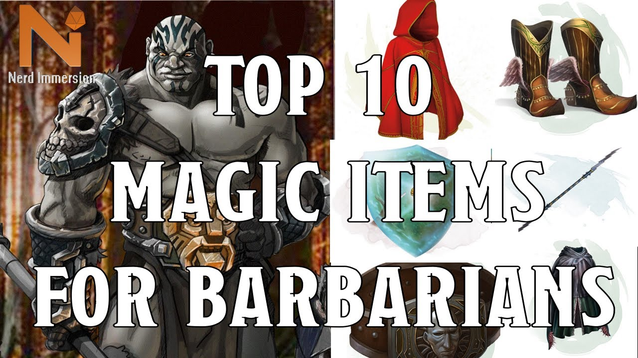 Top 10 D D 5e Barbarian Magic Items Nerd Immersion Youtube While wearing these bracers, you gain a +2 bonus to ac if you are wearing no armor and using no shield. top 10 d d 5e barbarian magic items nerd immersion