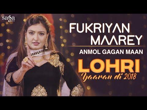 Anmol Gagan Maan : Fukriyan Maarey | Mr Wow | Lohri Yaaran Di 2018 | New Punjabi Song | Saga Music