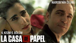 La Casa de Papel 4. Kısım 6. Bölüm - Nairobinin Ölümü (Türkçe Altyazılı)
