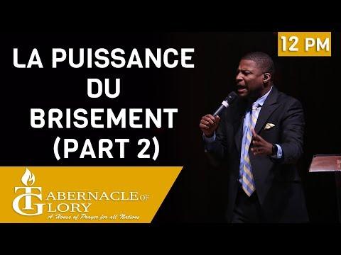 Pasteur Gregory Toussaint | La Puissance du Brisement (Part 2) | Tabernacle de Gloire I 12 PM