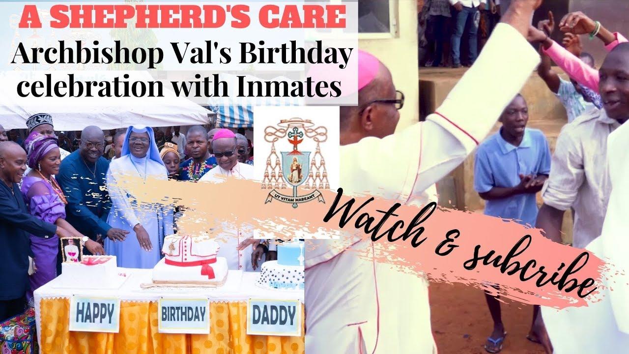A SHEPHERD'S CARE   Archbishop Valerian Okeke's Birthday Celebration with Inmates (2019)
