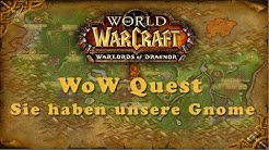 WoW Quest: Sie haben unsere Gnome